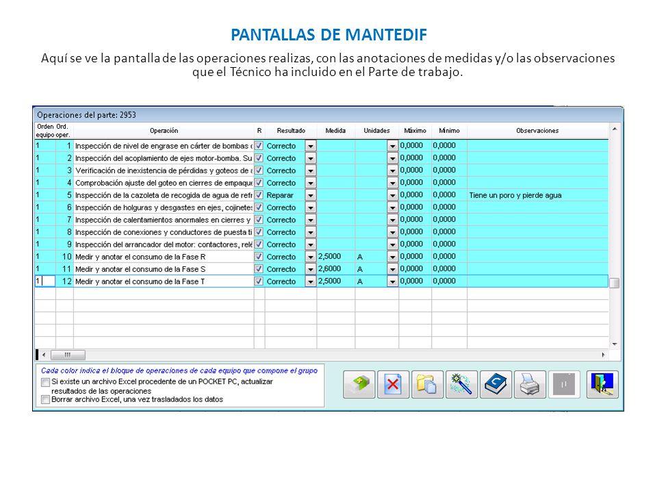 PANTALLAS DE MANTEDIF Aquí se ve la pantalla de las operaciones realizas, con las anotaciones de medidas y/o las observaciones que el Técnico ha inclu
