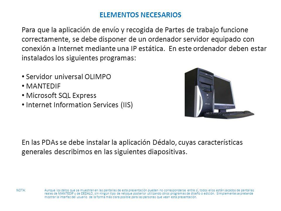 ELEMENTOS NECESARIOS Para que la aplicación de envío y recogida de Partes de trabajo funcione correctamente, se debe disponer de un ordenador servidor