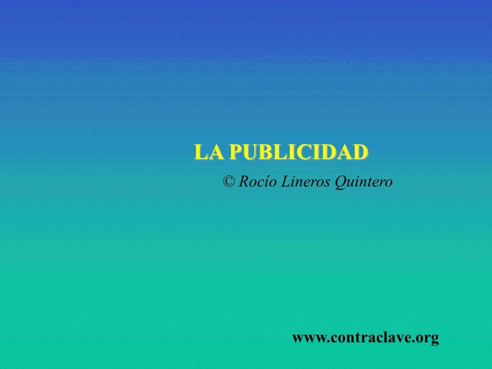 LA PUBLICIDAD.© Rocío Lineros Quintero ¿QUÉ ANALIZAR EN PUBLICIDAD.