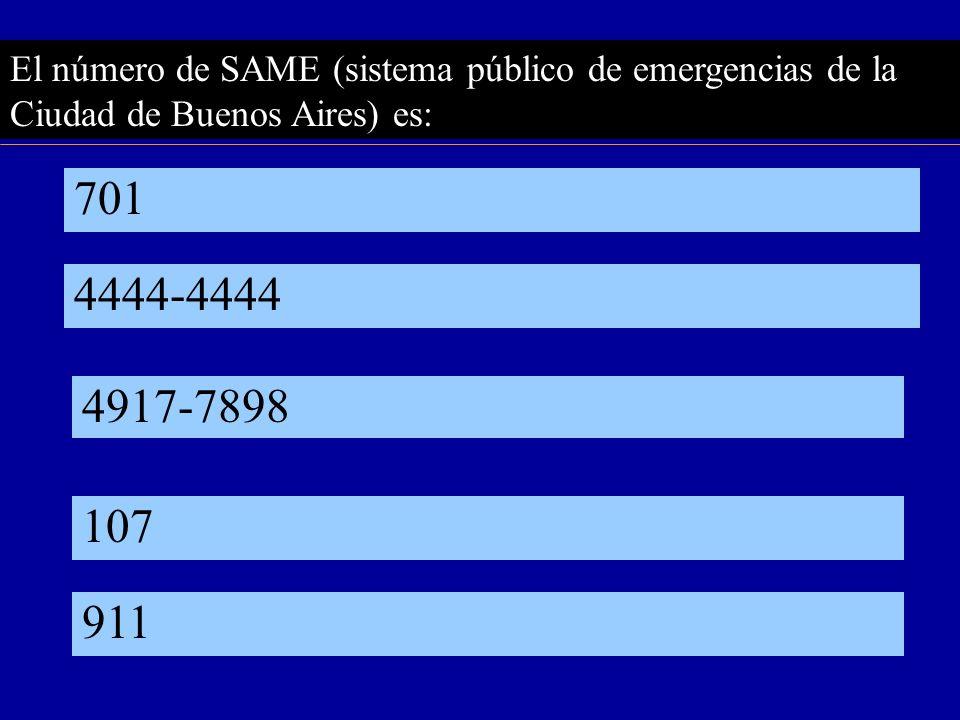 El número de SAME (sistema público de emergencias de la Ciudad de Buenos Aires) es: 4444-4444 107 701 4917-7898 911