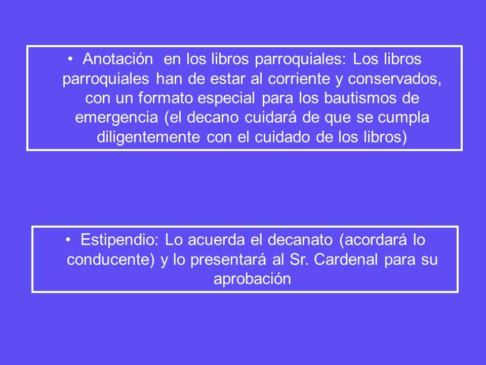 Anotación en los libros parroquiales: Los libros parroquiales han de estar al corriente y conservados, con un formato especial para los bautismos de e