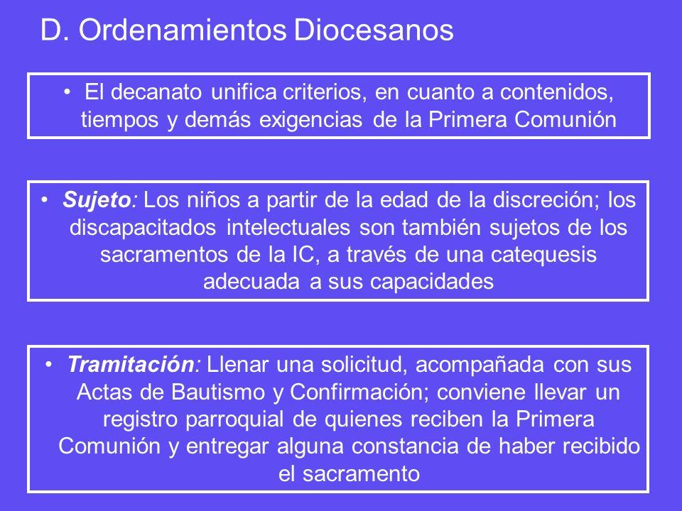 D. Ordenamientos Diocesanos El decanato unifica criterios, en cuanto a contenidos, tiempos y demás exigencias de la Primera Comunión Sujeto: Los niños