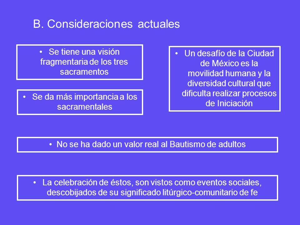 B. Consideraciones actuales Se tiene una visión fragmentaria de los tres sacramentos Un desafío de la Ciudad de México es la movilidad humana y la div