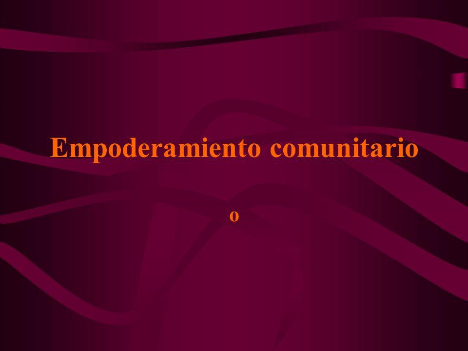 Empoderamiento comunitario o