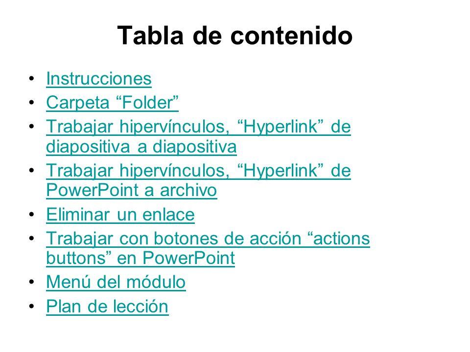 Tabla de contenido Instrucciones Carpeta Folder Trabajar hipervínculos, Hyperlink de diapositiva a diapositivaTrabajar hipervínculos, Hyperlink de dia