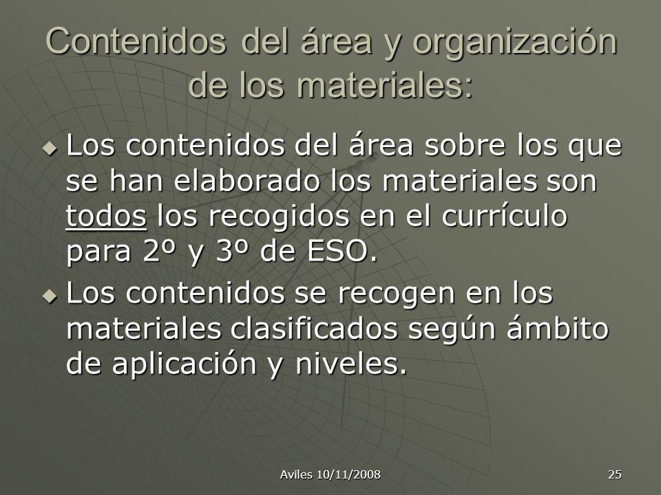 Aviles 10/11/2008 25 Contenidos del área y organización de los materiales: Los contenidos del área sobre los que se han elaborado los materiales son t