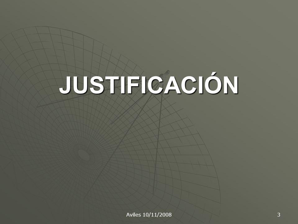 Aviles 10/11/2008 3 JUSTIFICACIÓN