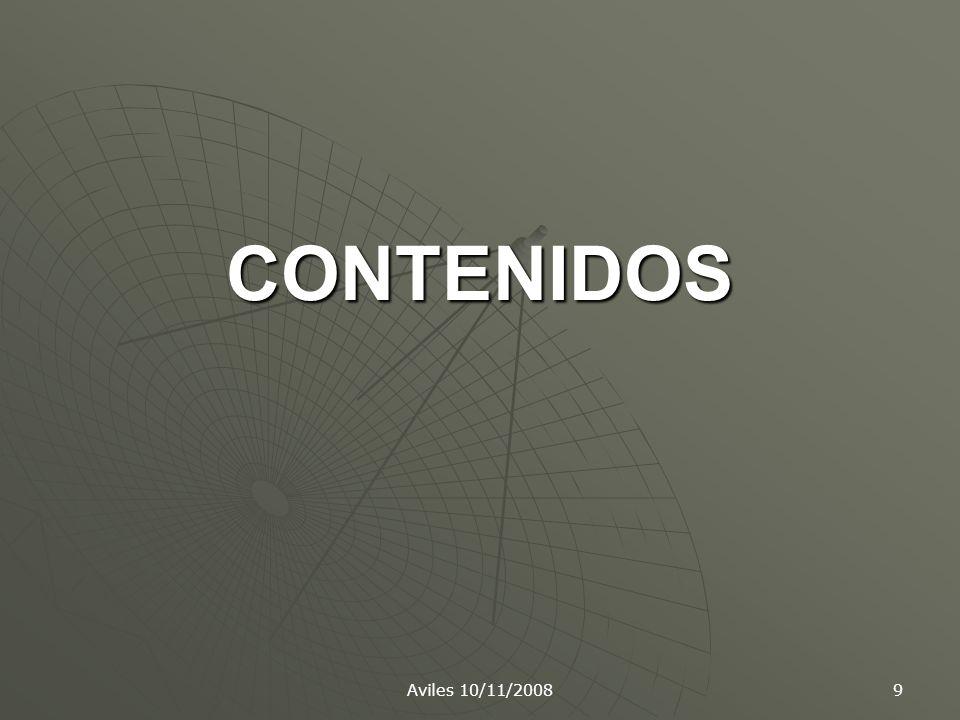Aviles 10/11/2008 9 CONTENIDOS