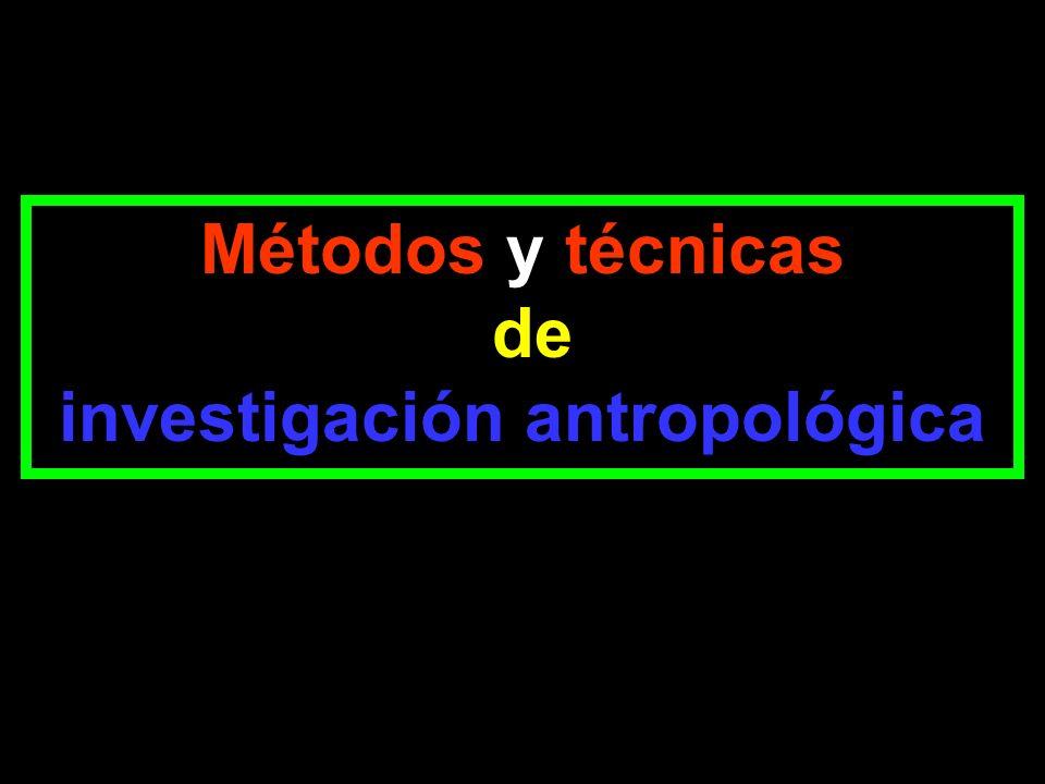 Métodos y técnicas de investigación antropológica