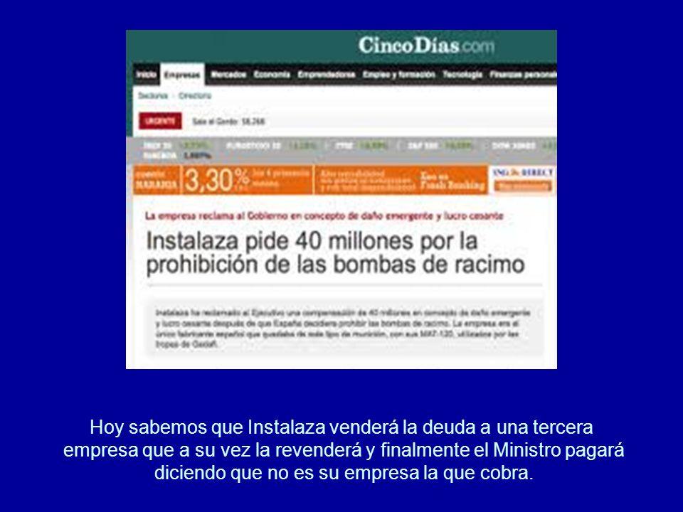 Sin embargo, esta empresa ya había anunciado en mayo de 2011, cuando Morenés era su representante, que pediría una compensación económica al Ejecutivo