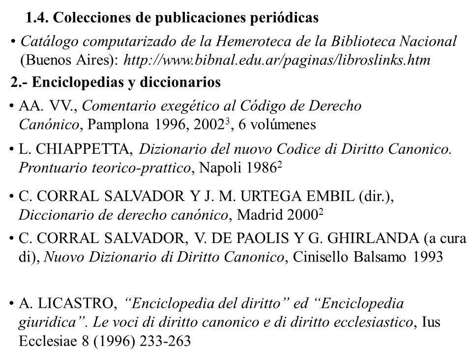 1.- Elencos bibliográficos Ephemerides Theologicae Lovanienses, Elencus biliographicus (con un apartado sobre derecho canónico) Revista Española de De