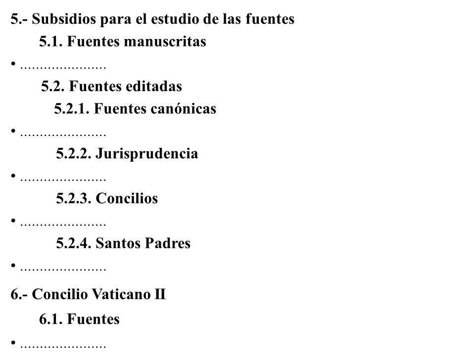 4.- Colecciones de documentos 4.1. Magisterio pontificio...................... 4.2. Periódicos oficiales...................... 4.3. Documentos de la S