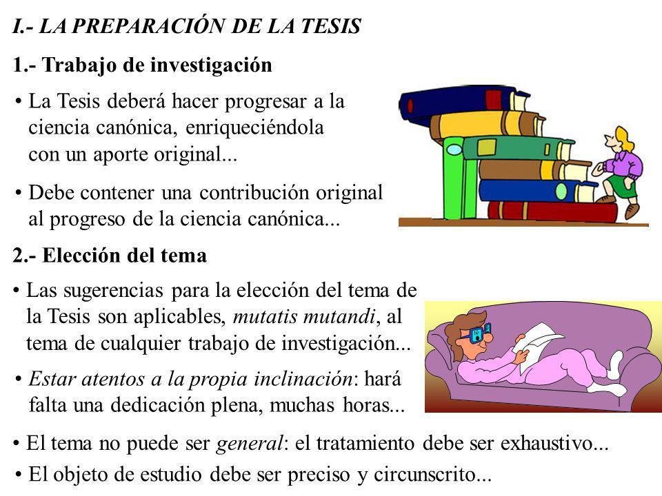 SUMARIO I.- La preparación de la Tesis II.- La elaboración de la Tesis III.- La búsqueda bibliográfica 1. Trabajo de investigación 2. Elección del tem