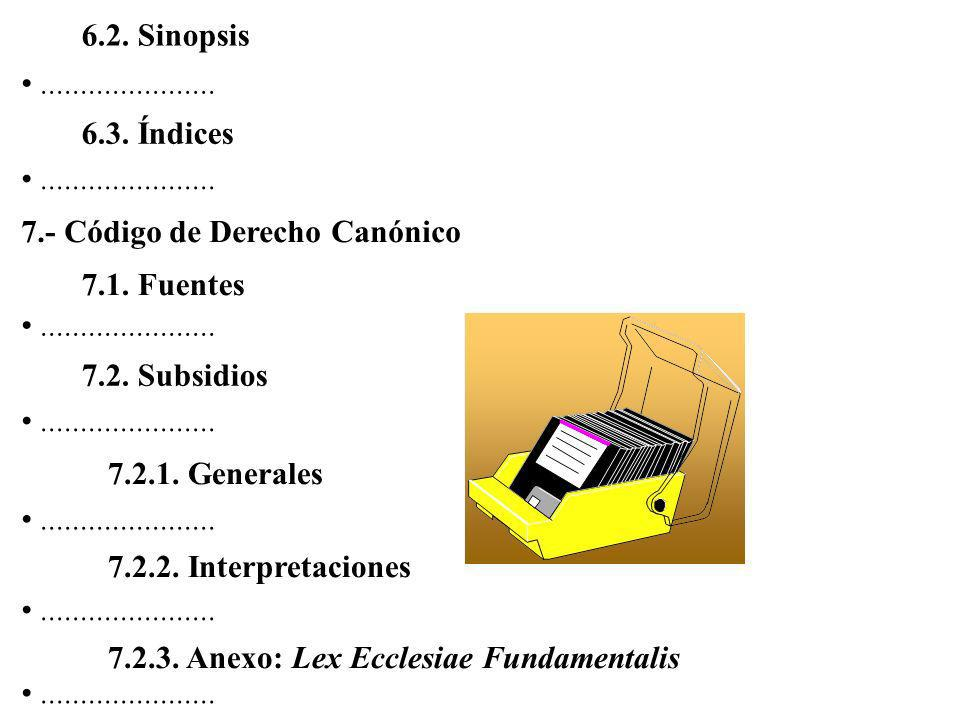 5.- Subsidios para el estudio de las fuentes 5.1. Fuentes manuscritas...................... 5.2. Fuentes editadas 5.2.1. Fuentes canónicas............