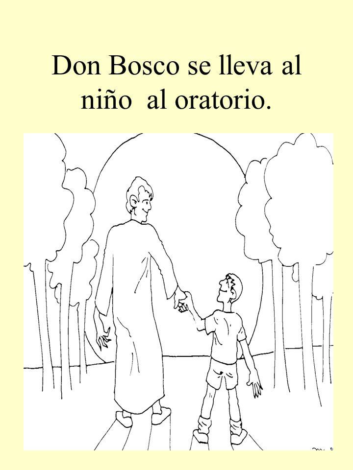 Don Bosco se lleva al niño al oratorio.