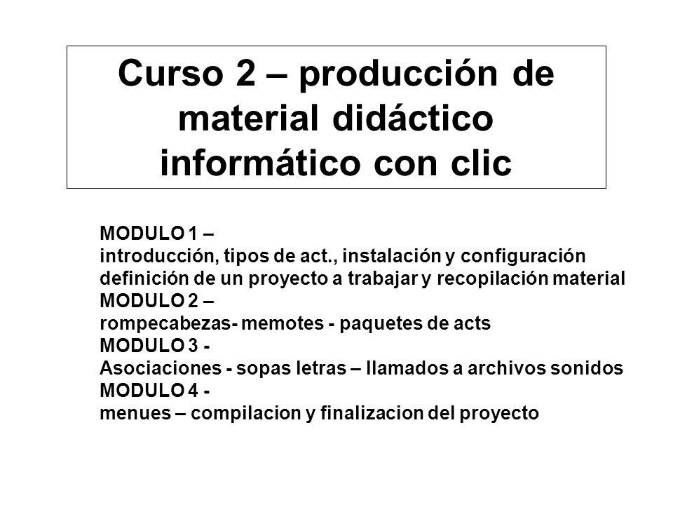 MODULO 1 – introducción, tipos de act., instalación y configuración definición de un proyecto a trabajar y recopilación material MODULO 2 – rompecabez