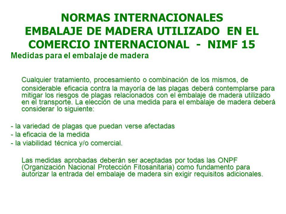 NORMAS INTERNACIONALES EMBALAJE DE MADERA UTILIZADO EN EL COMERCIO INTERNACIONAL - NIMF 15 Medidas para el embalaje de madera Cualquier tratamiento, p