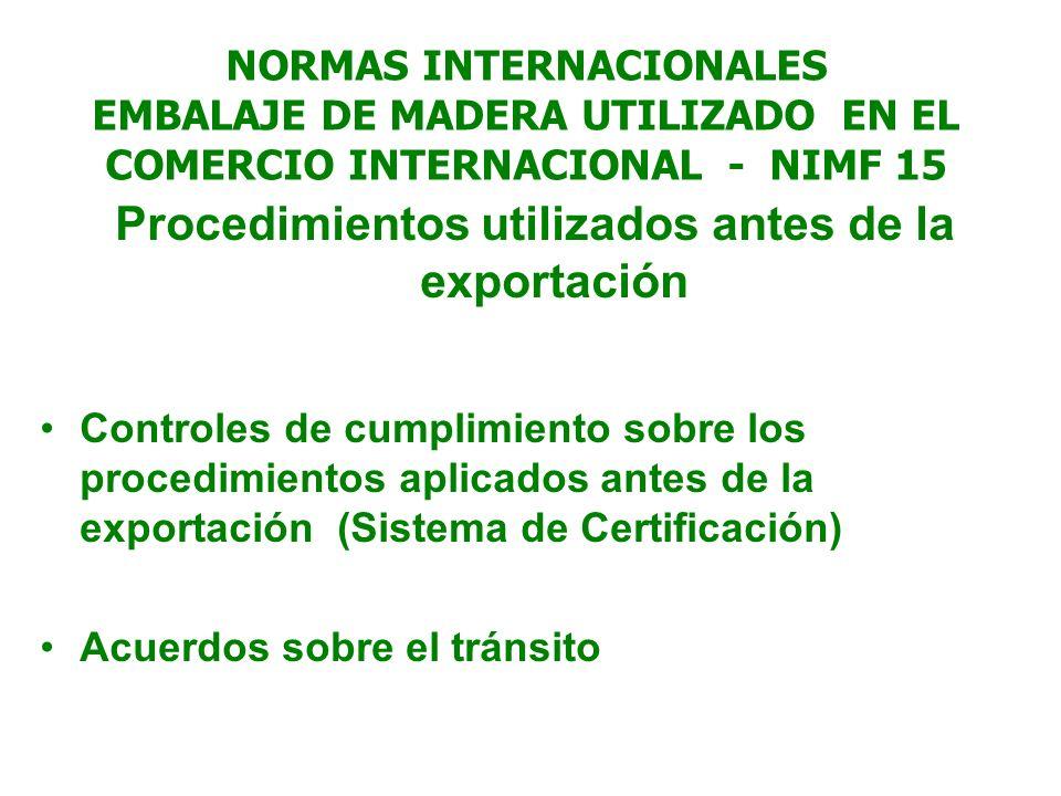 NORMAS INTERNACIONALES EMBALAJE DE MADERA UTILIZADO EN EL COMERCIO INTERNACIONAL - NIMF 15 Procedimientos utilizados antes de la exportación Controles