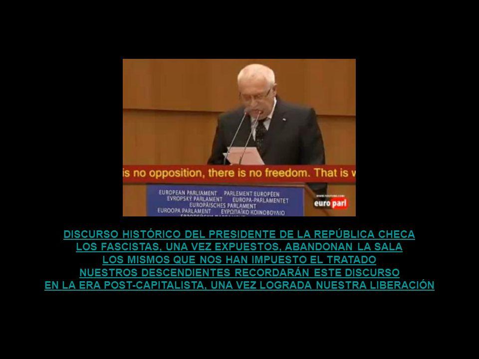EL SENADO CHECO APRUEBA EL TRATADO DE LISBOA PERO EL PRESIDENTE DE LA REPÚBLICA CHECA SE NIEGA A FIRMARLO AQUELLOS QUE SE ATREVEN A PENSAR DE OTRA FOR