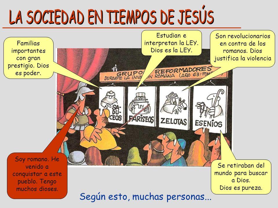 ... eran MARGINADAS Quedaban fuera de la Ley de Moisés y del Templo de Jerusalén