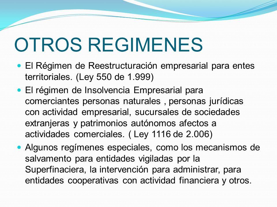 OTROS REGIMENES El Régimen de Reestructuración empresarial para entes territoriales.