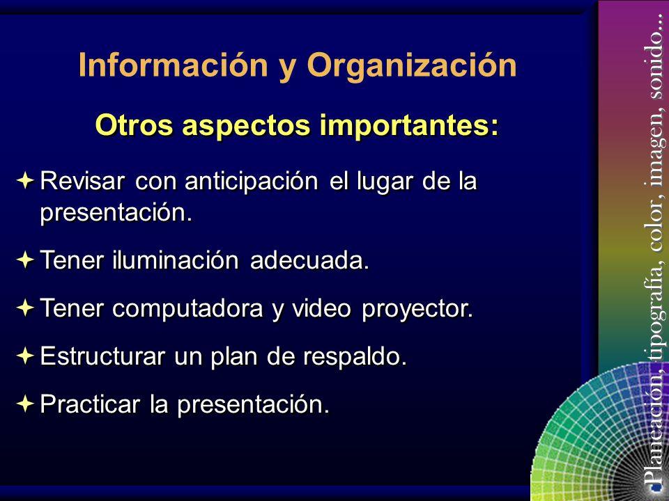 Planeación, tipografía, color, imagen, sonido… Información y Organización Ejecución de la presentación: Destrezas y habilidades como: hablar en públic