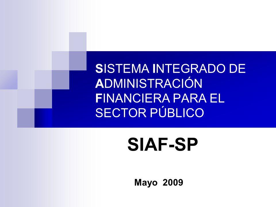 SISTEMA INTEGRADO DE ADMINISTRACIÓN FINANCIERA PARA EL SECTOR PÚBLICO SIAF-SP Mayo 2009