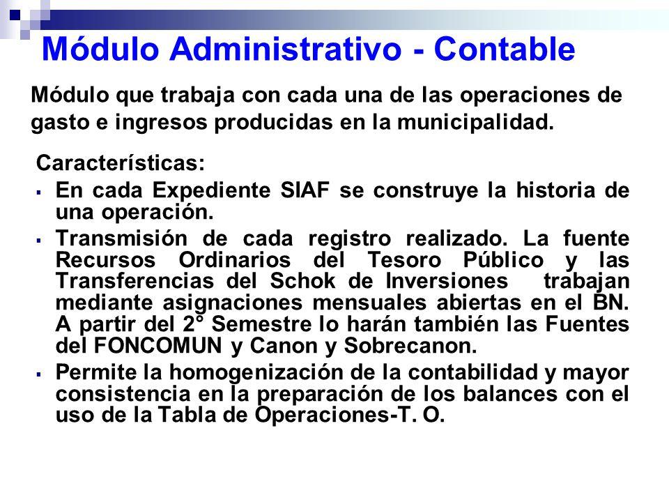 Módulo Administrativo - Contable Características: En cada Expediente SIAF se construye la historia de una operación. Transmisión de cada registro real