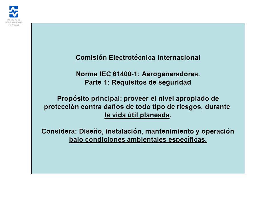 Clasificación de aerogeneradores atendiendo a su seguridad por diseño (IEC 61400-1) ClasesIIIIIIIVS V ref (m/s)5042.537.530Valores que deben ser especificados por el diseñador V pro (m/s)108.57.56 A I 15 (-) a(-) 0.18 2 0.18 2 0.18 2 0.18 2 B I 15 (-) a(-) 0.16 3 0.16 3 0.16 3 0.16 3 V ref : Velocidad máxima en 10 minutos con período de retorno de 50 años (C.
