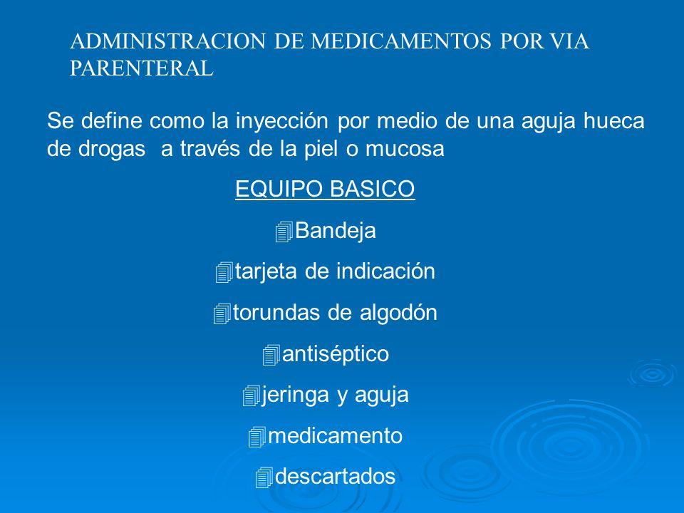 ADMINISTRACION DE MEDICAMENTOS POR VIA PARENTERAL Se define como la inyección por medio de una aguja hueca de drogas a través de la piel o mucosa EQUI