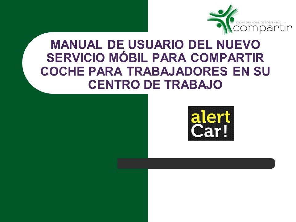 MANUAL DE USUARIO DEL NUEVO SERVICIO MÓBIL PARA COMPARTIR COCHE PARA TRABAJADORES EN SU CENTRO DE TRABAJO