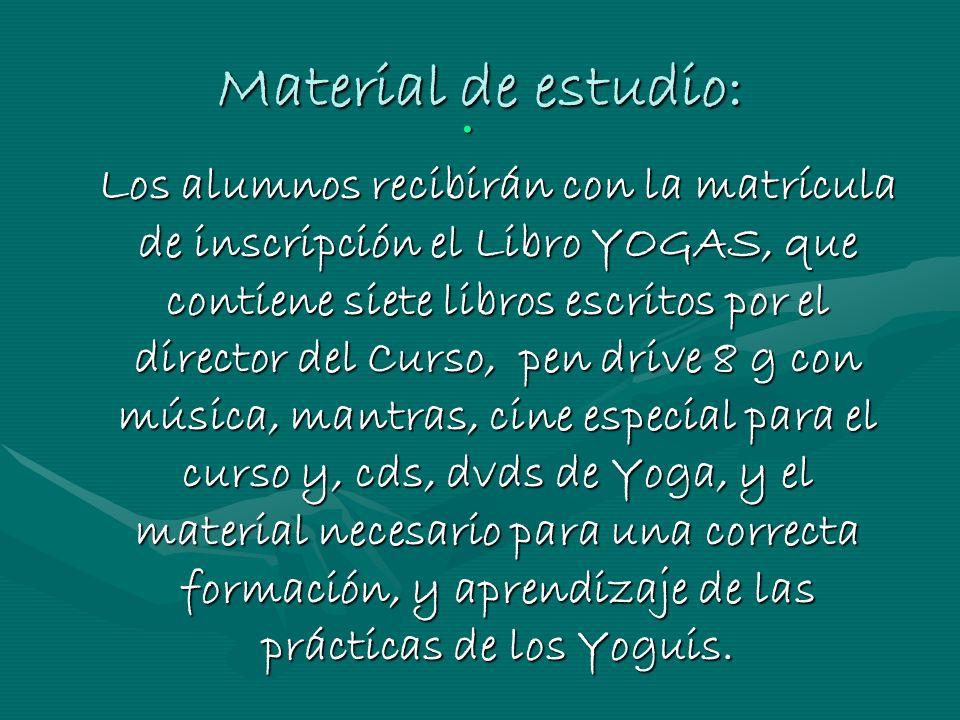 Material de estudio: Los alumnos recibirán con la matrícula de inscripción el Libro YOGAS, que contiene siete libros escritos por el director del Curs
