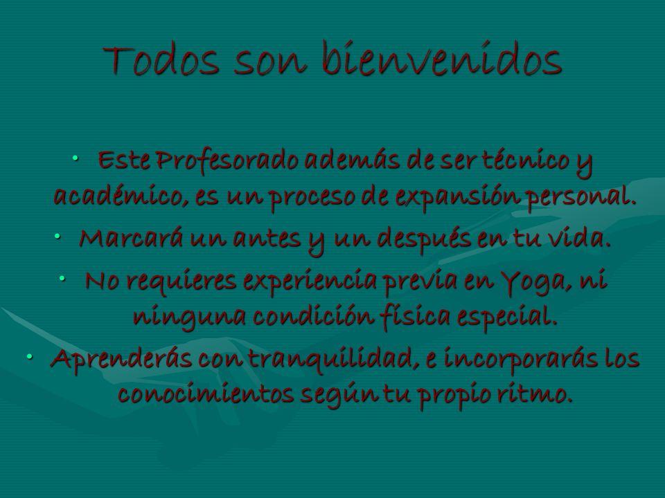 Todos son bienvenidos Este Profesorado además de ser técnico y académico, es un proceso de expansión personal.Este Profesorado además de ser técnico y