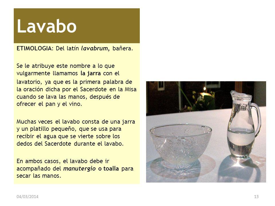 Lavabo ETIMOLOGIA: Del latín lavabrum, bañera. Se le atribuye este nombre a lo que vulgarmente llamamos la jarra con el lavatorio, ya que es la primer