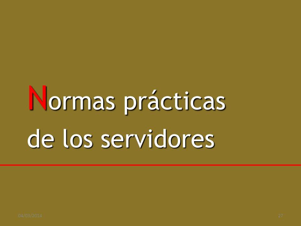 N ormas prácticas de los servidores 04/03/201427