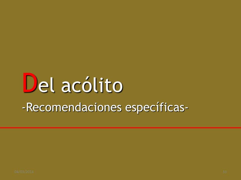 D el acólito -Recomendaciones específicas- 04/03/201433