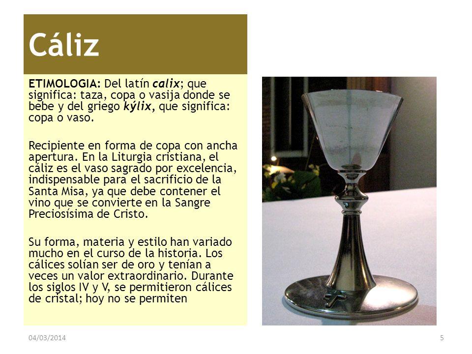 Cáliz ETIMOLOGIA: Del latín calix; que significa: taza, copa o vasija donde se bebe y del griego kýlix, que significa: copa o vaso. Recipiente en form