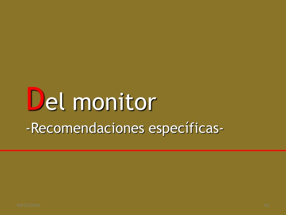 D el monitor -Recomendaciones específicas- 04/03/201455