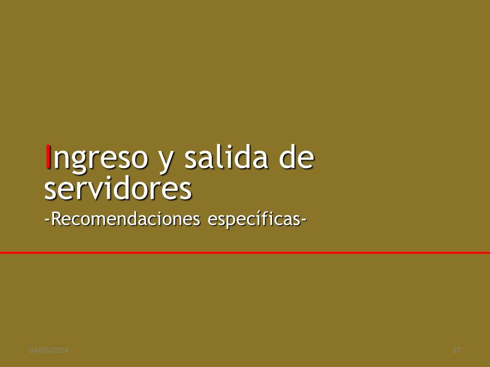 Ingreso y salida de servidores -Recomendaciones específicas- 04/03/201457