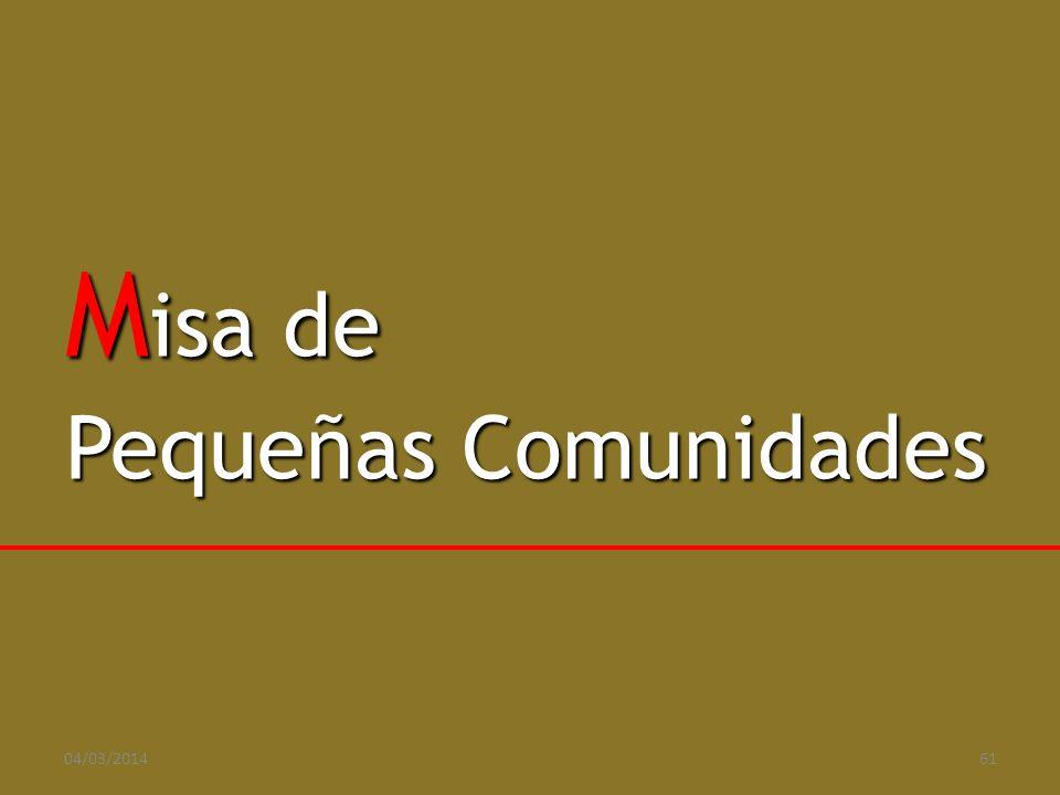 M isa de Pequeñas Comunidades 04/03/201461