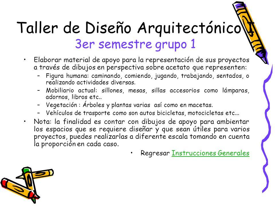 Taller de Diseño Arquitectónico I 3er semestre grupo 1 Elaborar material de apoyo para la representación de sus proyectos a través de dibujos en persp