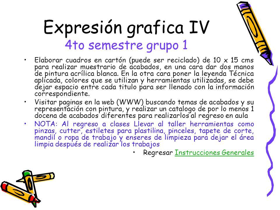 Expresión grafica IV 4to semestre grupo 1 Elaborar cuadros en cartón (puede ser reciclado) de 10 x 15 cms para realizar muestrario de acabados, en una