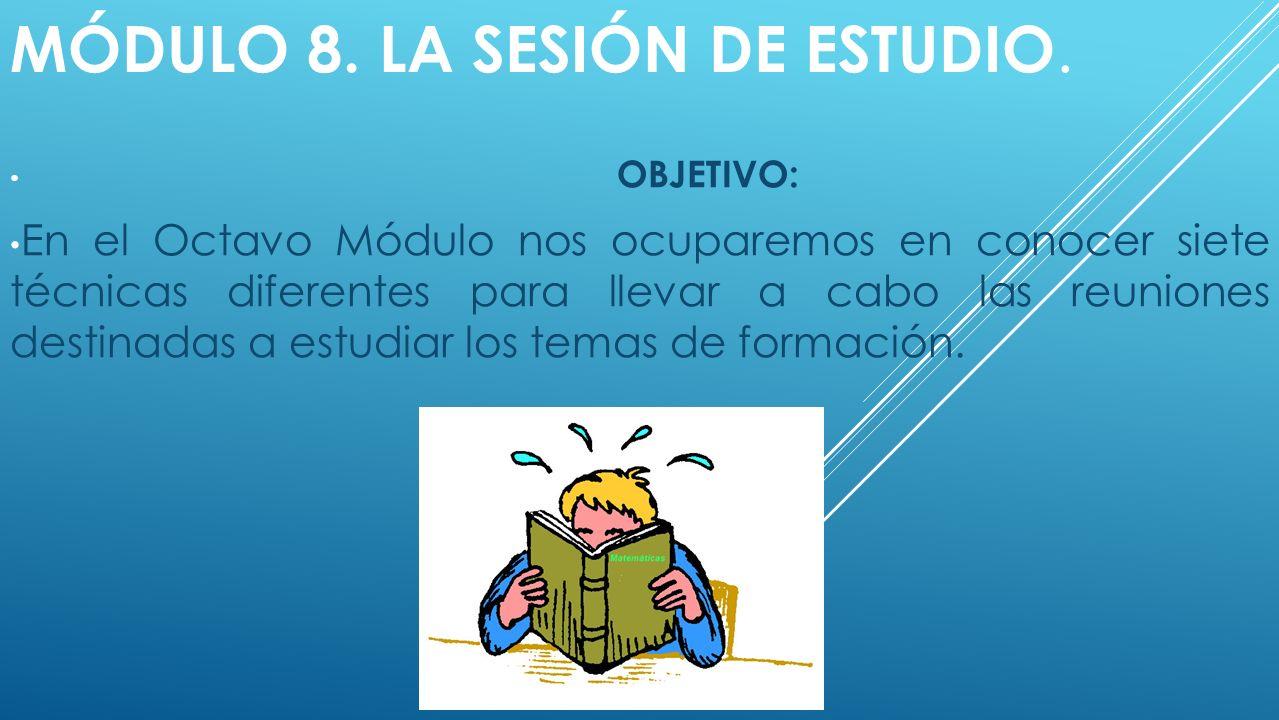MÓDULO 8.LA SESIÓN DE ESTUDIO.