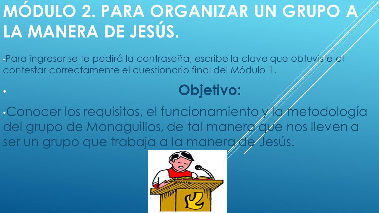 MÓDULO 2.PARA ORGANIZAR UN GRUPO A LA MANERA DE JESÚS.