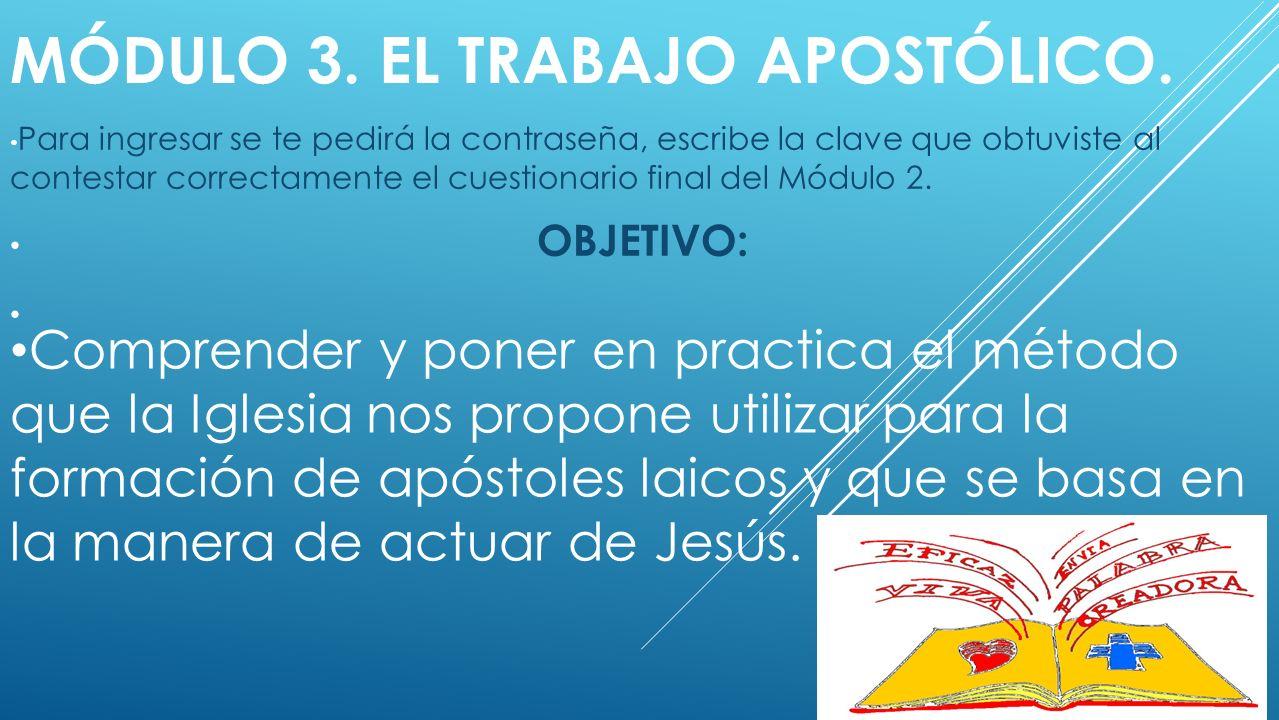MÓDULO 3.EL TRABAJO APOSTÓLICO.