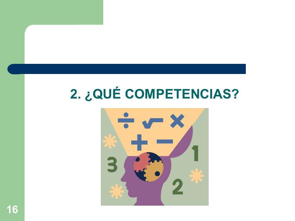 16 2. ¿QUÉ COMPETENCIAS?