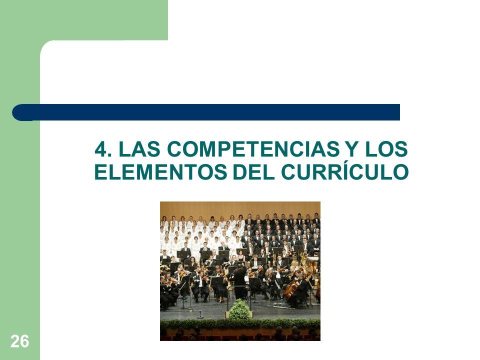 26 4. LAS COMPETENCIAS Y LOS ELEMENTOS DEL CURRÍCULO