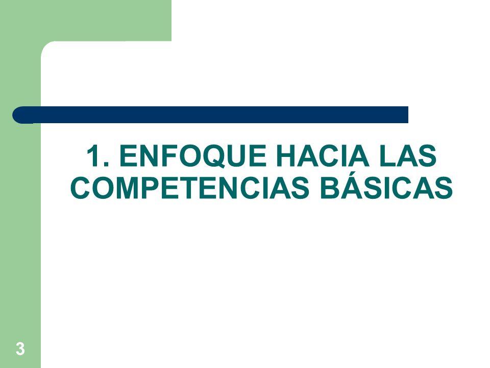 3 1. ENFOQUE HACIA LAS COMPETENCIAS BÁSICAS