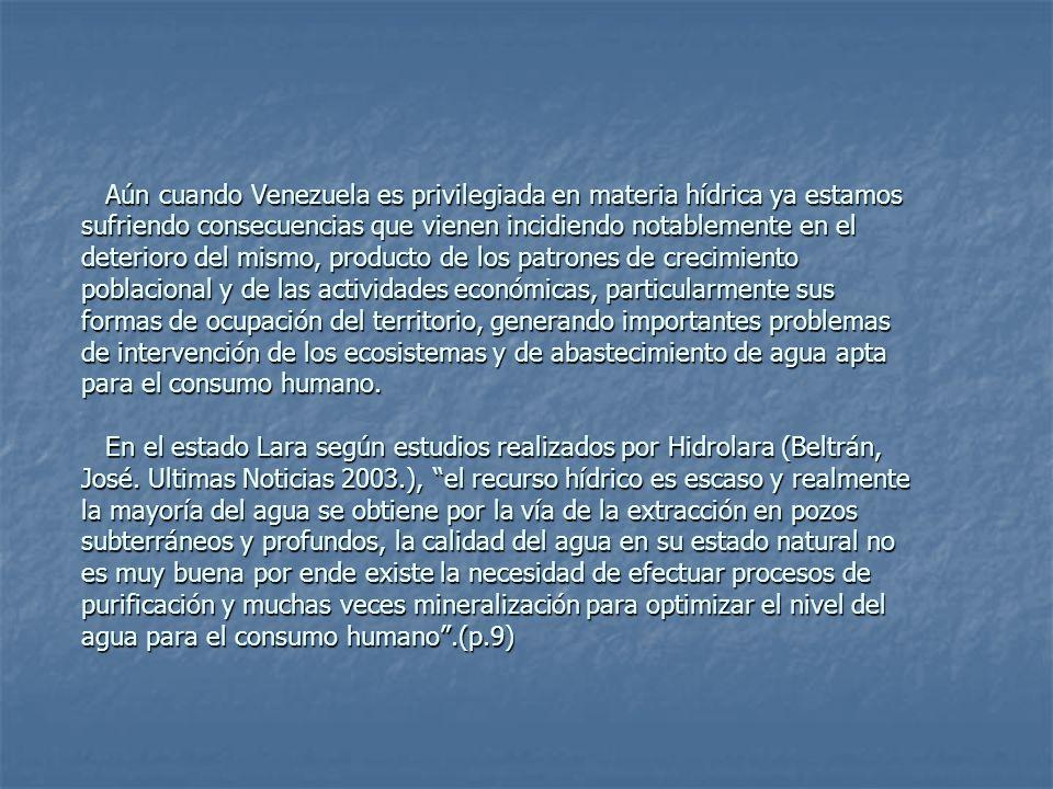 Aún cuando Venezuela es privilegiada en materia hídrica ya estamos sufriendo consecuencias que vienen incidiendo notablemente en el deterioro del mism