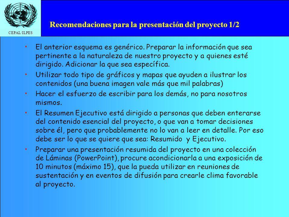 CEPAL/ILPES Recomendaciones para la presentación del proyecto 2/2 Llevar a Anexo todo lo que sea importante para sustentar, reforzar, profundizar o complementar información del proyecto y que le quitaría fluidez al contenido de incluirlo en el cuerpo central del proyecto.